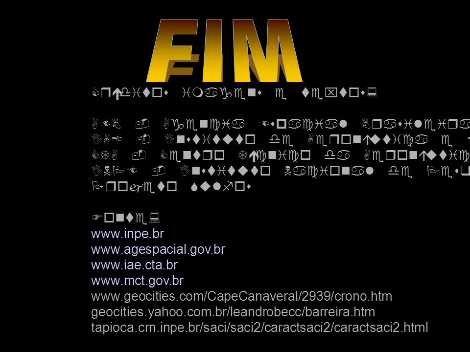FIM Créditos imagens e textos: AEB - Agencia Espacial Brasileira