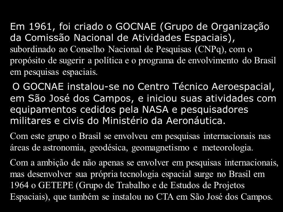 Em 1961, foi criado o GOCNAE (Grupo de Organização da Comissão Nacional de Atividades Espaciais), subordinado ao Conselho Nacional de Pesquisas (CNPq), com o propósito de sugerir a política e o programa de envolvimento do Brasil em pesquisas espaciais.