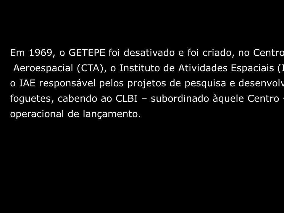 Em 1969, o GETEPE foi desativado e foi criado, no Centro Técnico