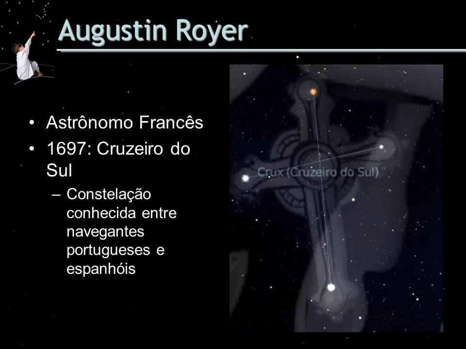 Augustin Royer Astrônomo Francês 1697: Cruzeiro do Sul