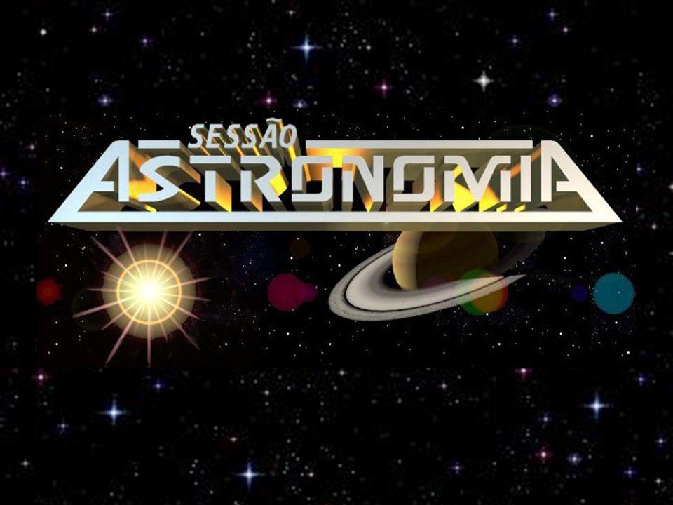 As Sessões Astronomia acontecem aos sábados sempre às 21:00h