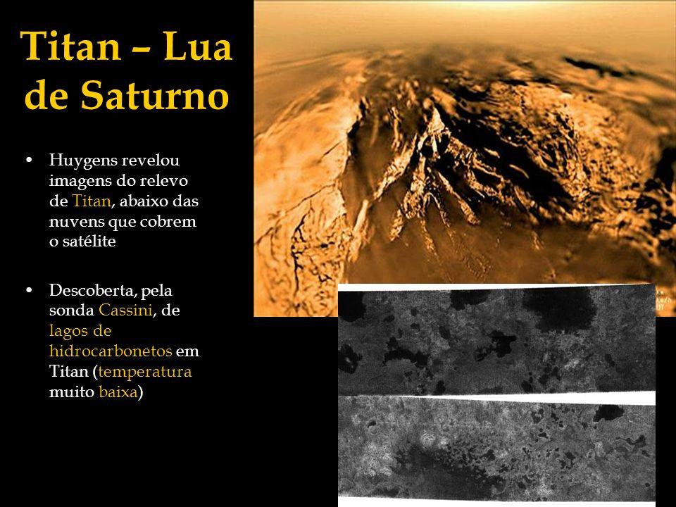 Titan – Lua de Saturno Huygens revelou imagens do relevo de Titan, abaixo das nuvens que cobrem o satélite.