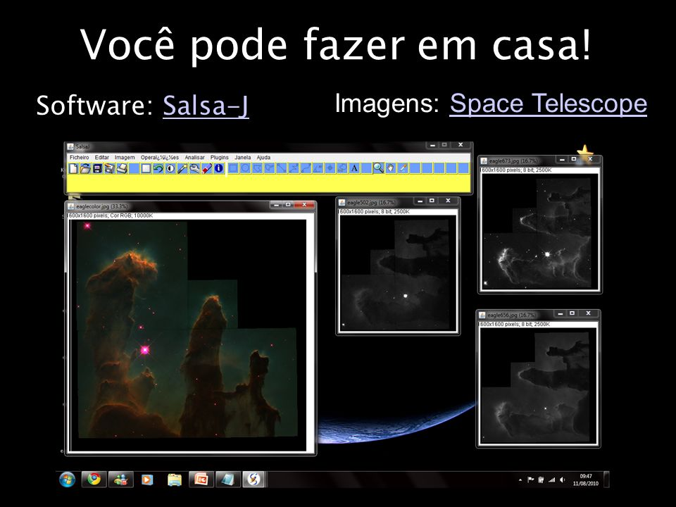 Você pode fazer em casa! Imagens: Space Telescope Software: Salsa-J
