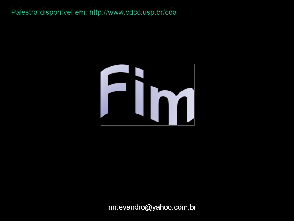 Fim Palestra disponível em: http://www.cdcc.usp.br/cda