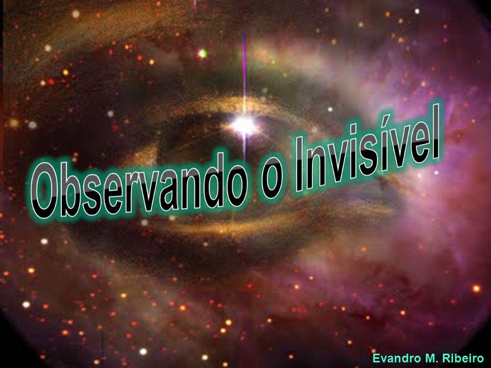 Observando o Invisível