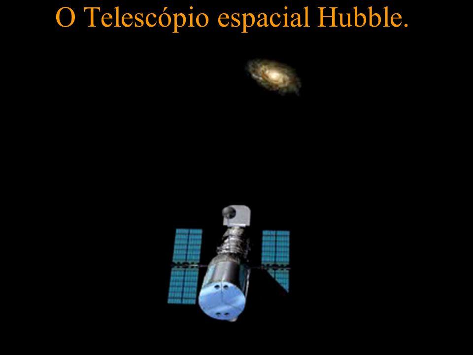 O Telescópio espacial Hubble.