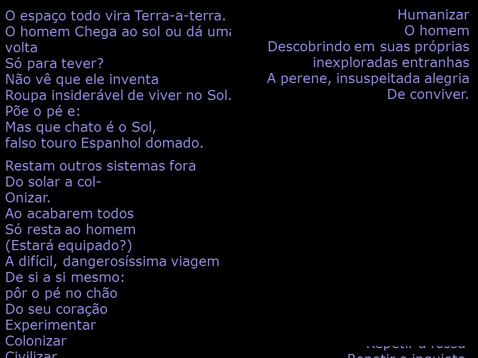 O HOMEM; AS VIAGENS Carlos Drummond de Andrade.