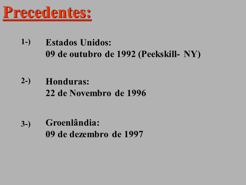 Precedentes: Estados Unidos: 09 de outubro de 1992 (Peekskill- NY)