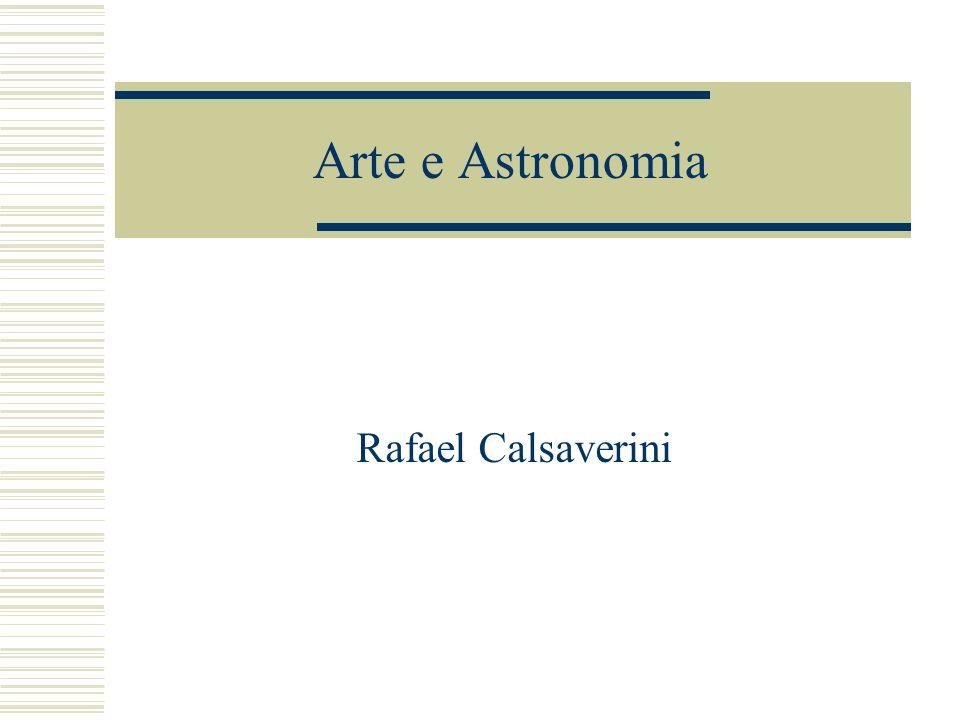 Arte e Astronomia Rafael Calsaverini
