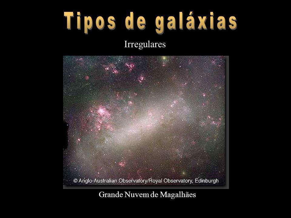 Tipos de galáxias Irregulares Grande Nuvem de Magalhães