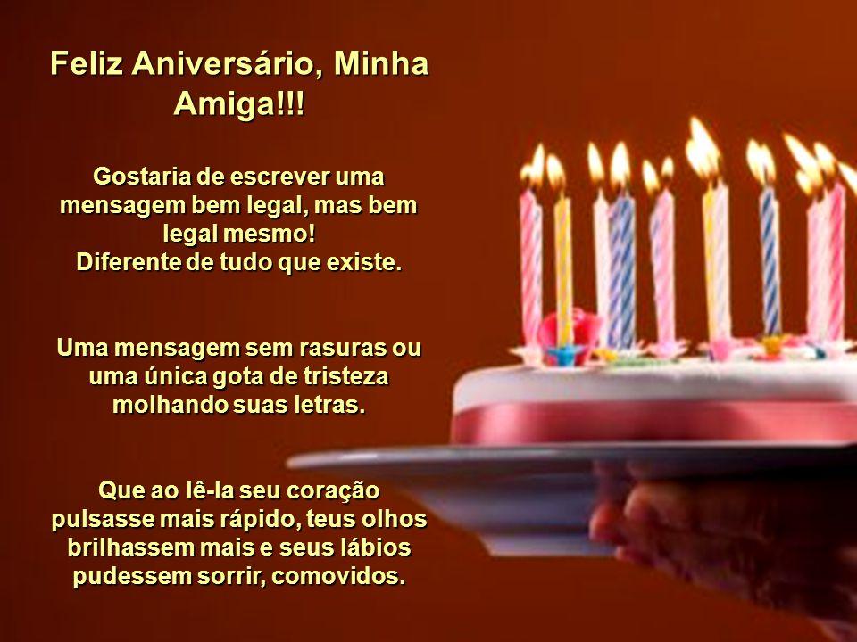 Feliz Aniversário, Minha Amiga!!!