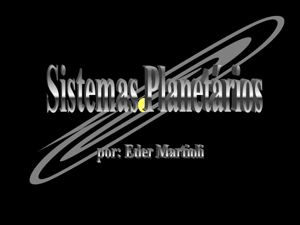 Sistemas Planetários por: Eder Martioli