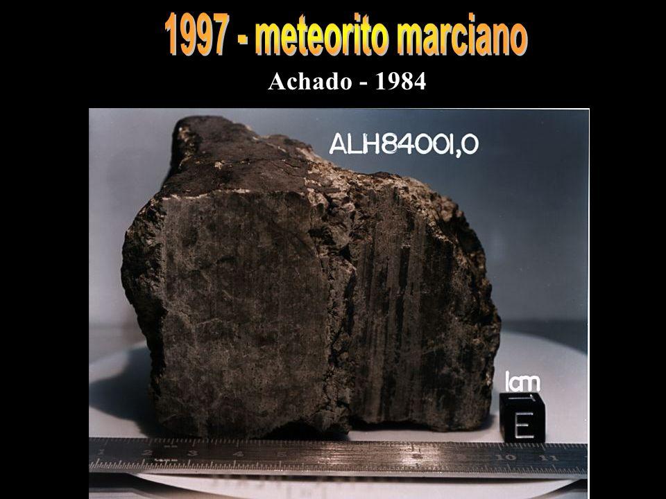 1997 - meteorito marciano Achado - 1984