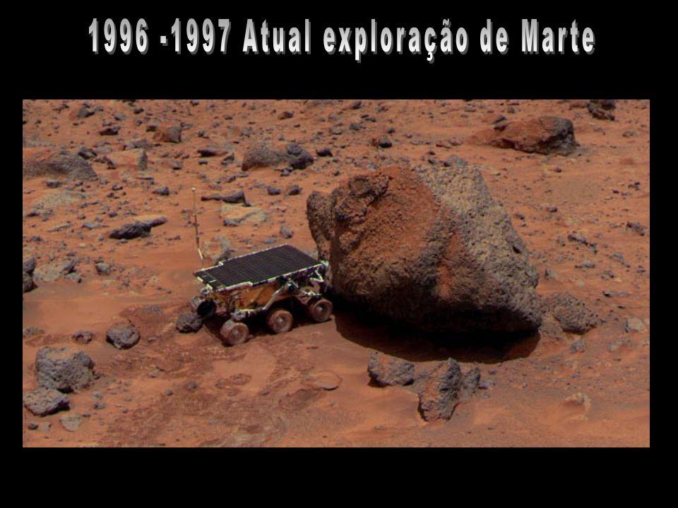 1996 -1997 Atual exploração de Marte