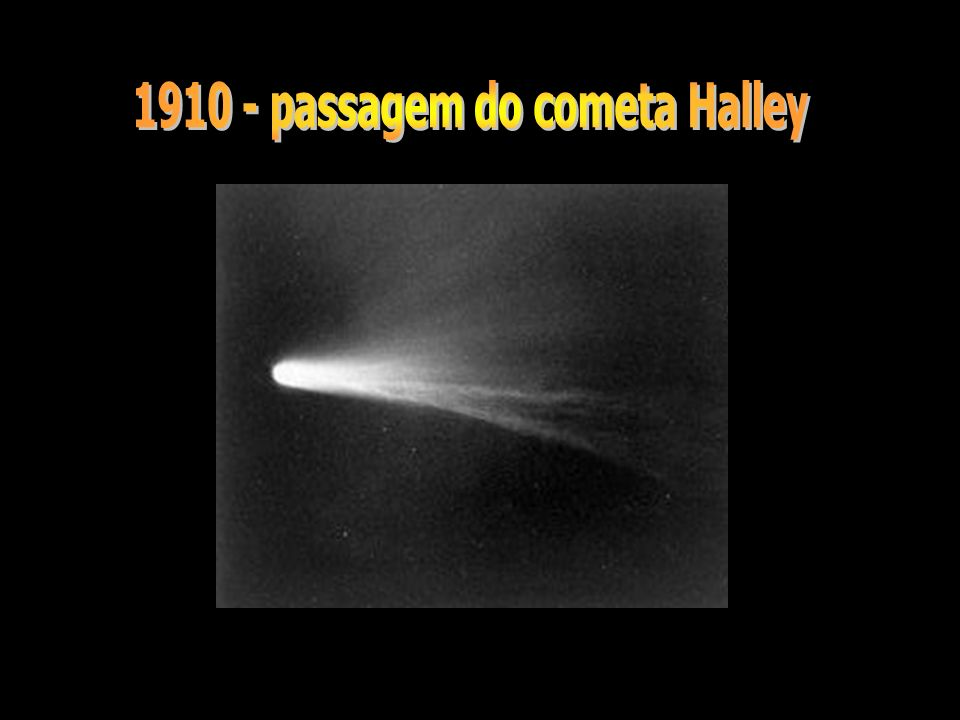 1910 - passagem do cometa Halley
