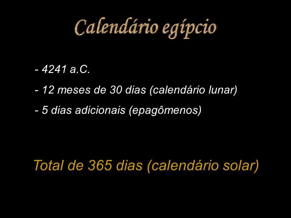 Total de 365 dias (calendário solar)