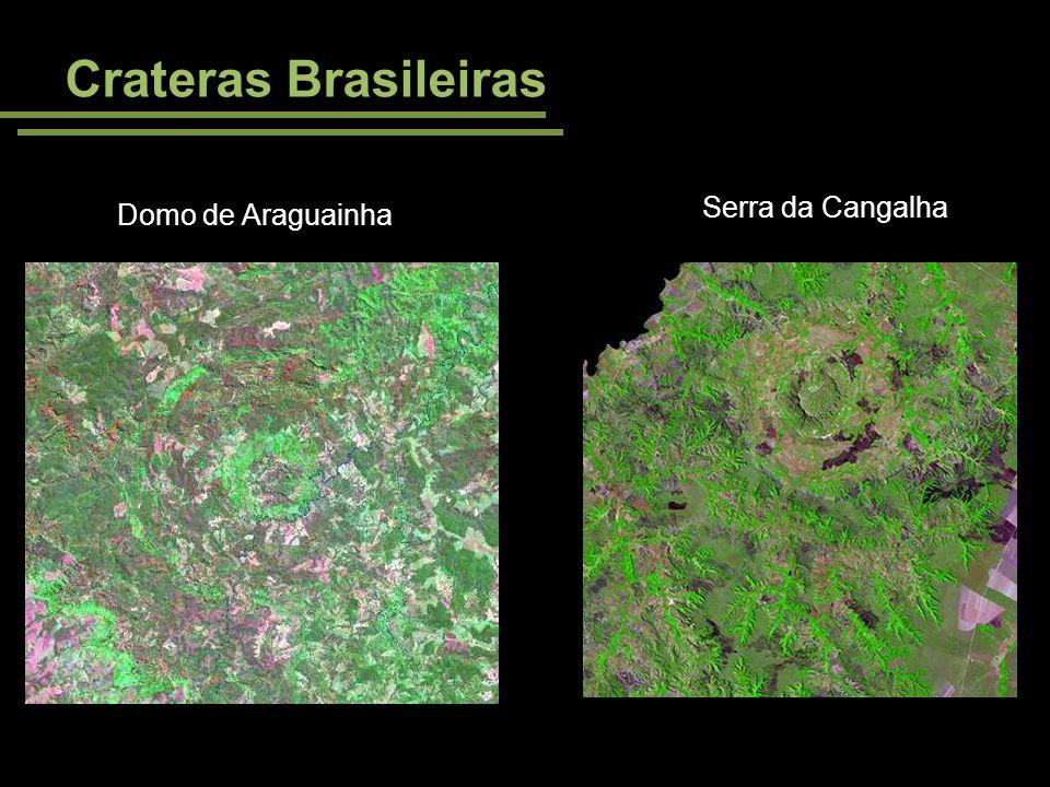 Crateras Brasileiras Serra da Cangalha Domo de Araguainha Imagens: