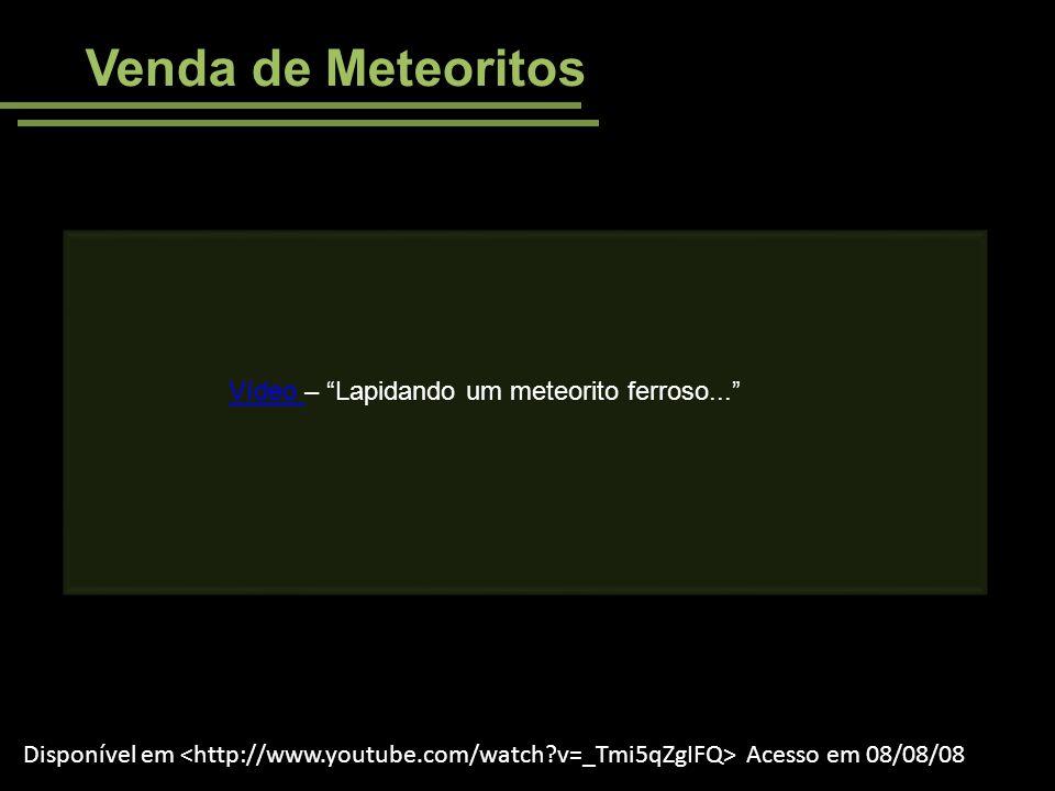 Venda de Meteoritos Vídeo – Lapidando um meteorito ferroso...