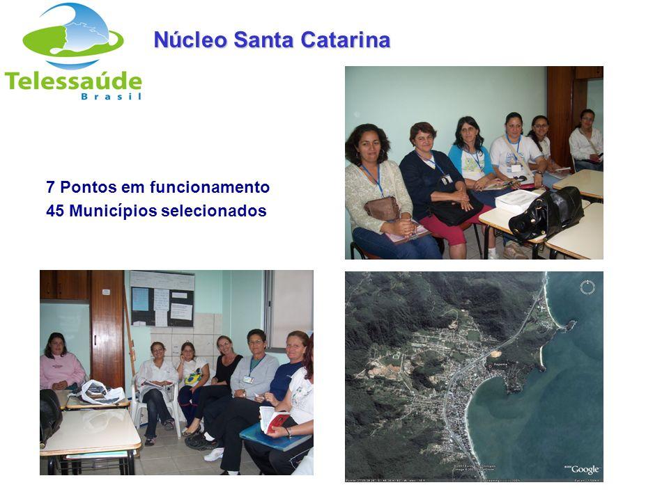 Núcleo Santa Catarina 7 Pontos em funcionamento