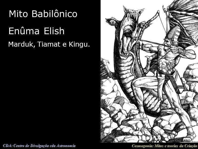 Mito Babilônico Enûma Elish Marduk, Tiamat e Kingu.