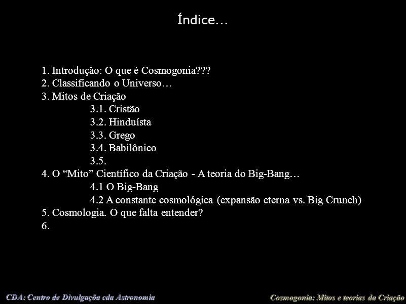Índice... 1. Introdução: O que é Cosmogonia