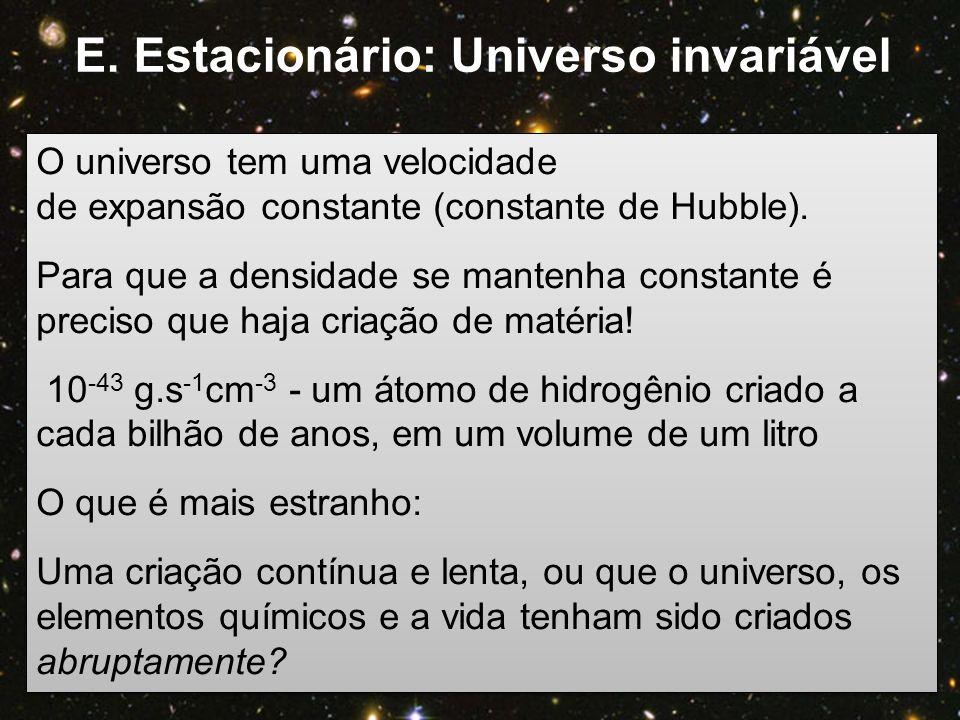 E. Estacionário: Universo invariável