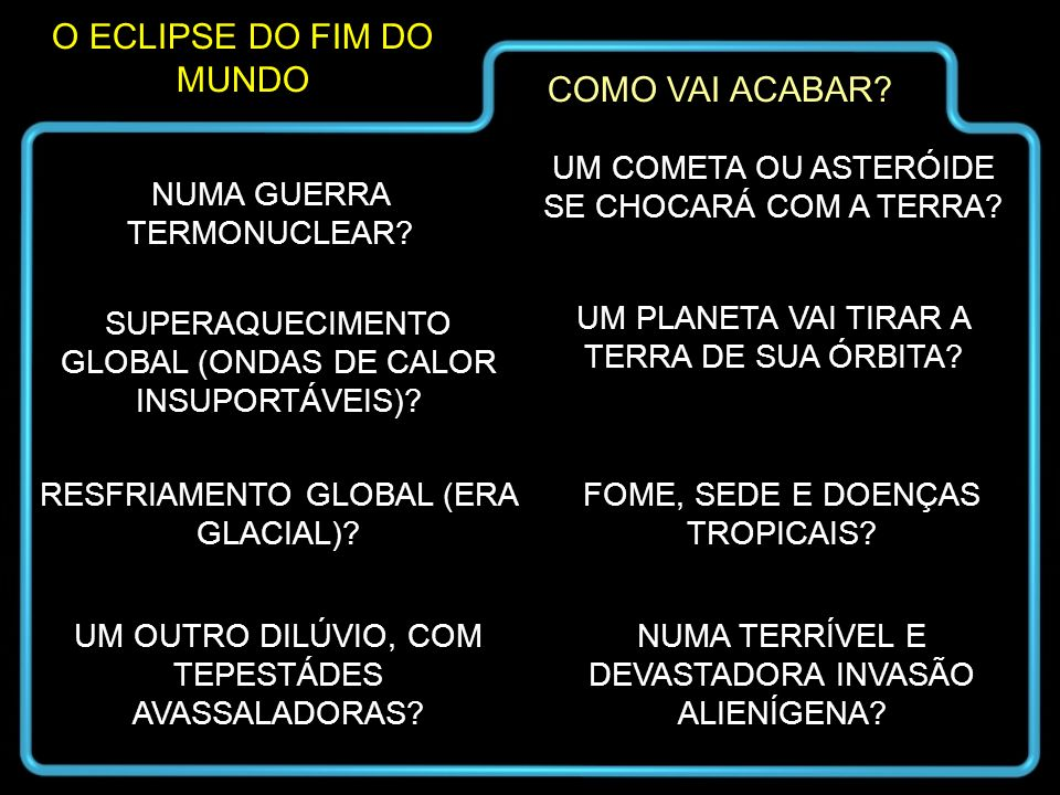 O ECLIPSE DO FIM DO MUNDO