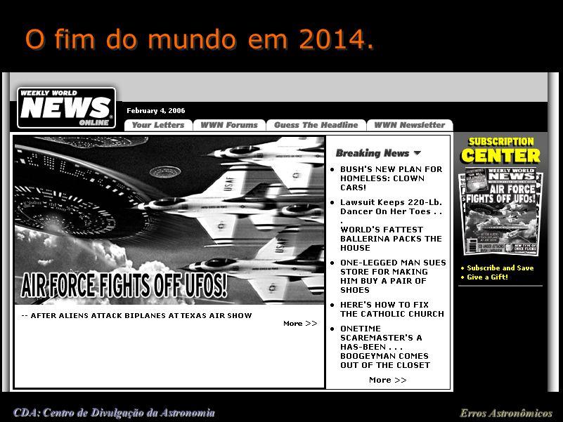 O fim do mundo em 2014.