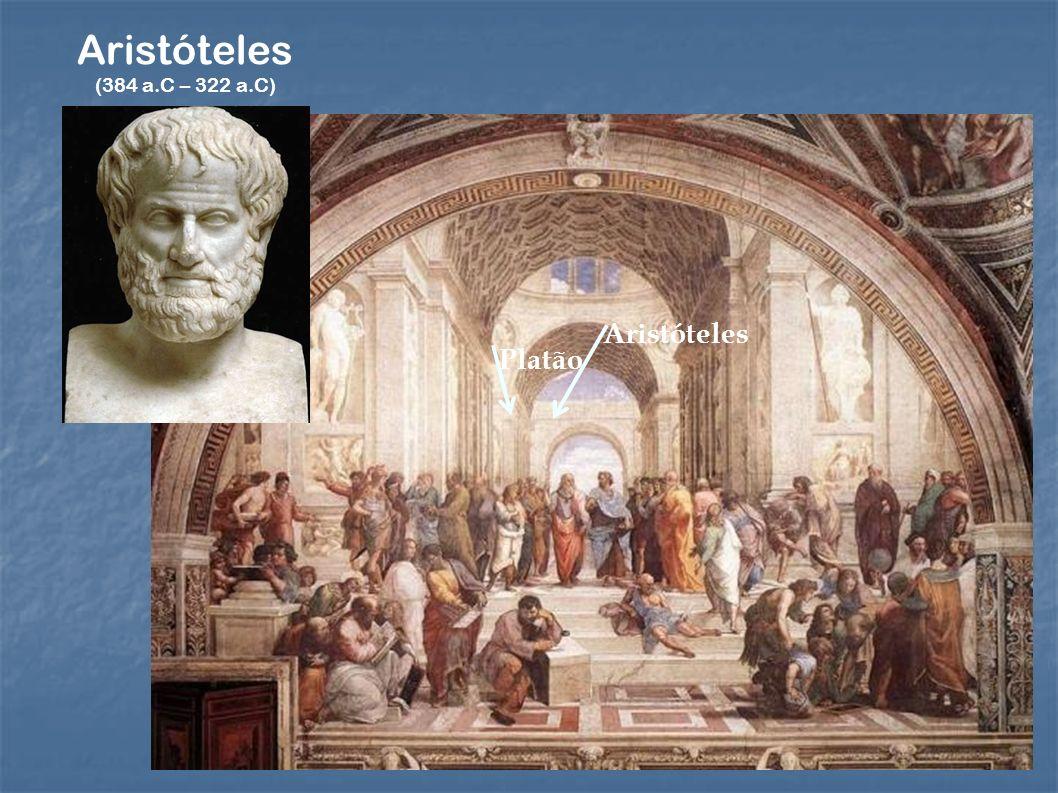Aristóteles Aristóteles Platão (384 a.C – 322 a.C) 10