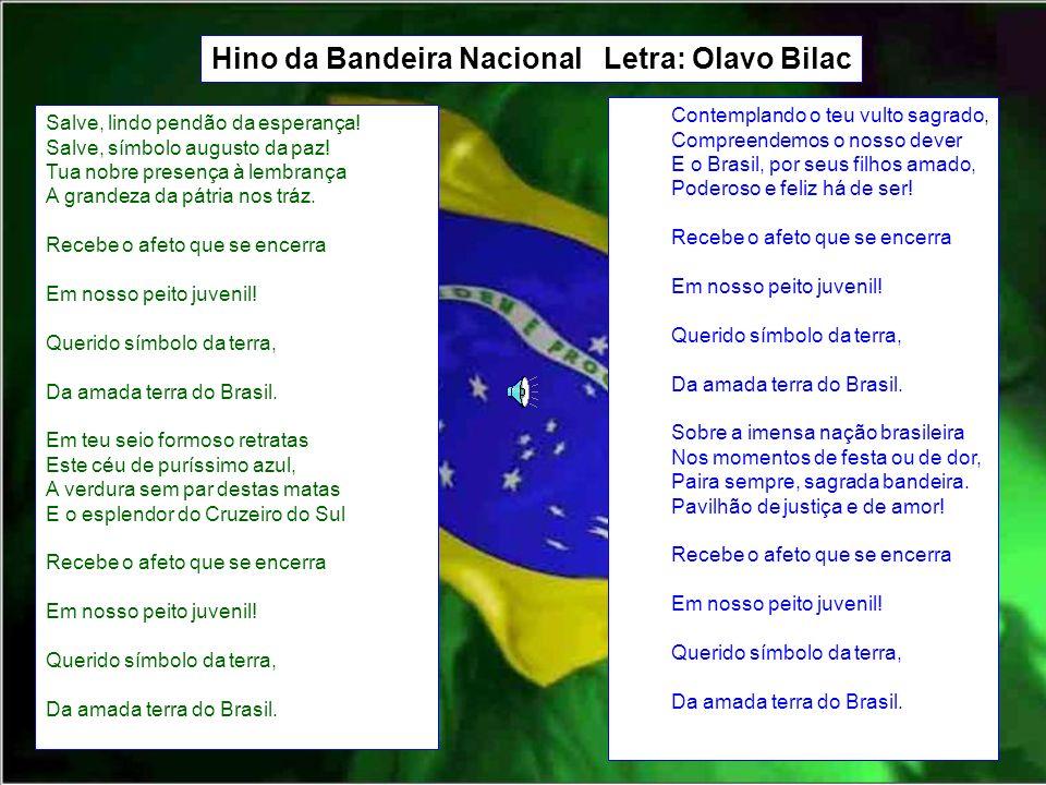Hino da Bandeira Nacional Letra: Olavo Bilac