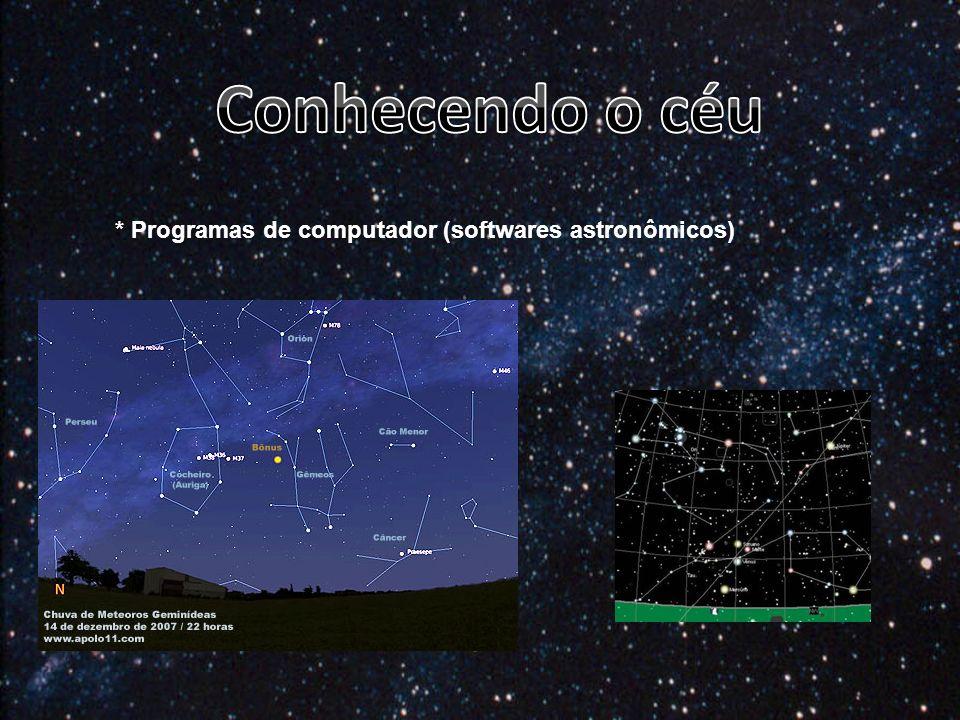 Conhecendo o céu * Programas de computador (softwares astronômicos)