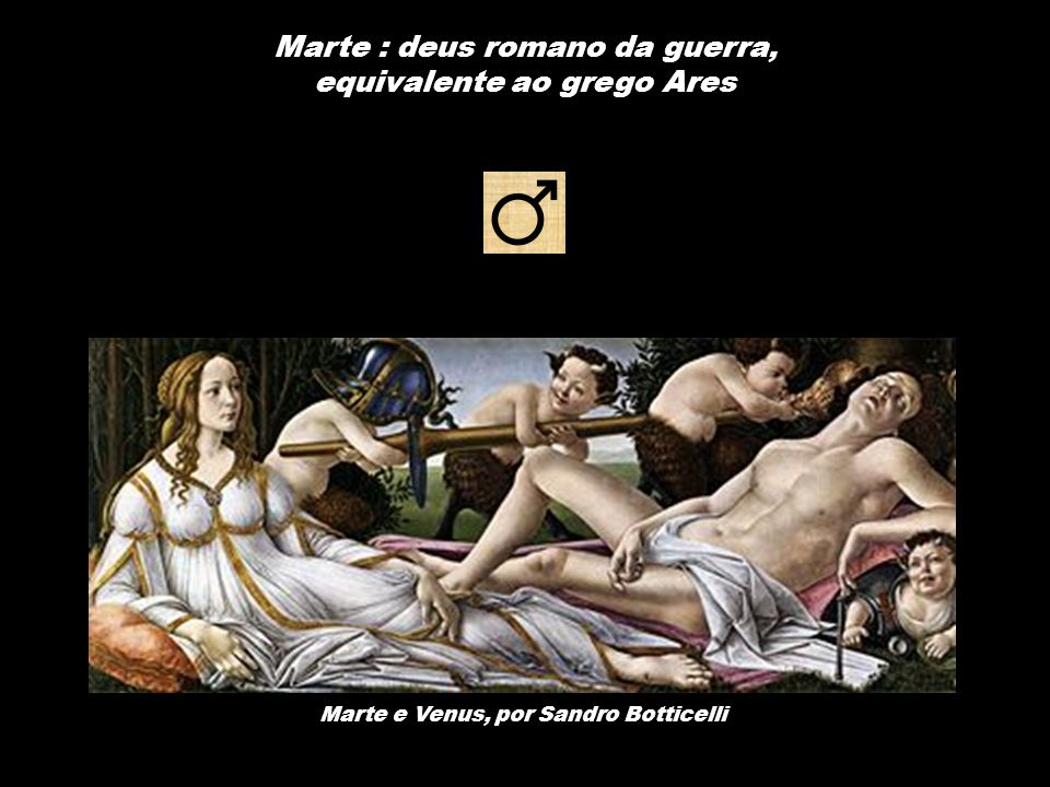 Marte : deus romano da guerra, equivalente ao grego Ares