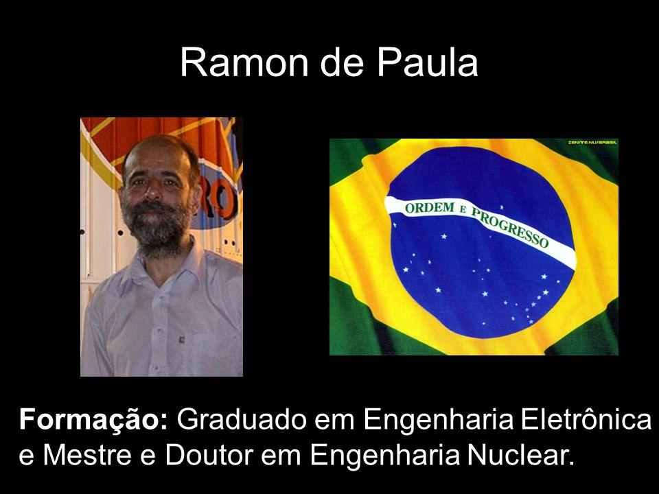 Ramon de Paula Formação: Graduado em Engenharia Eletrônica