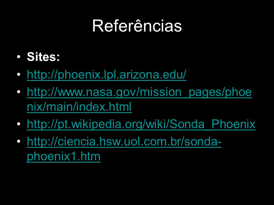 Referências Sites: http://phoenix.lpl.arizona.edu/