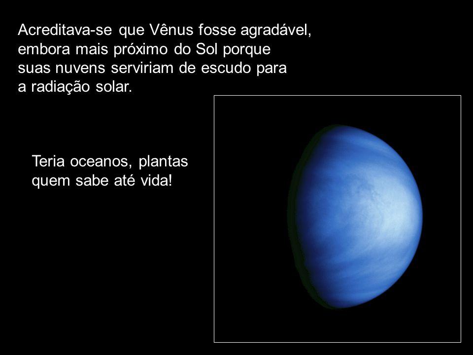 Acreditava-se que Vênus fosse agradável,