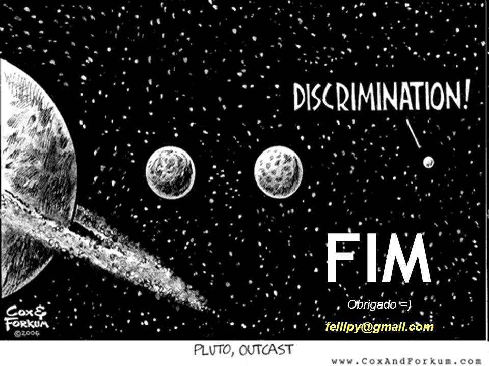 FIM Uma revolução! Obrigado =) fellipy@gmail.com