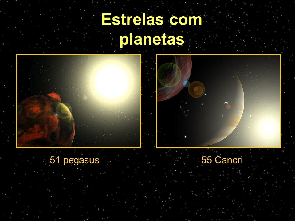 Estrelas com planetas 51 pegasus 55 Cancri