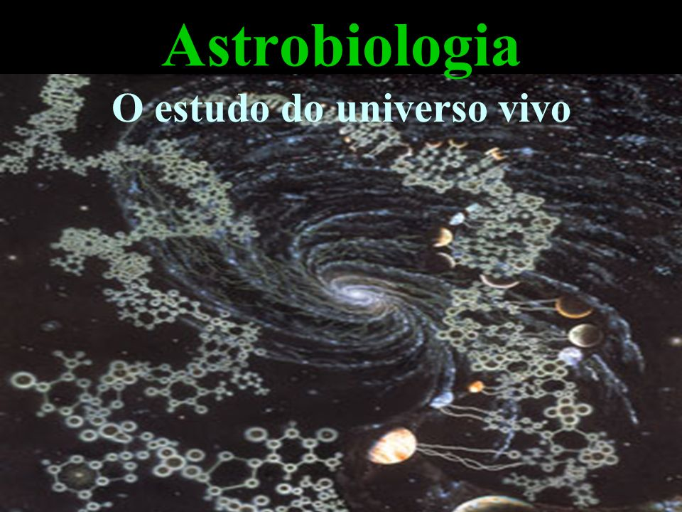 O estudo do universo vivo