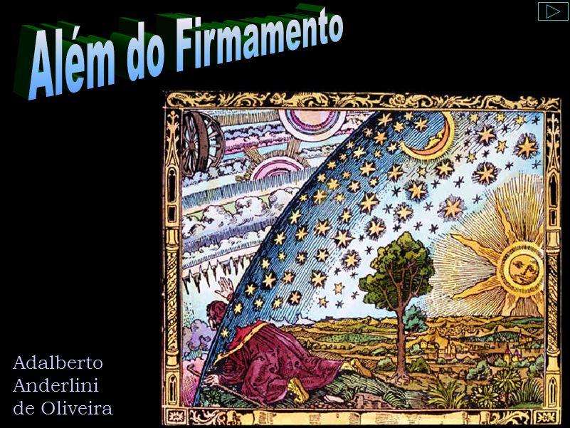 Além do Firmamento Além do Firmamento Adalberto Anderlini de Oliveira