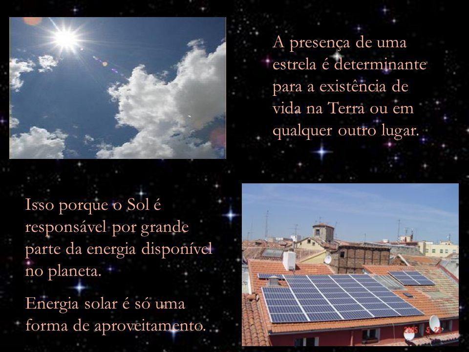 Energia solar é só uma forma de aproveitamento.