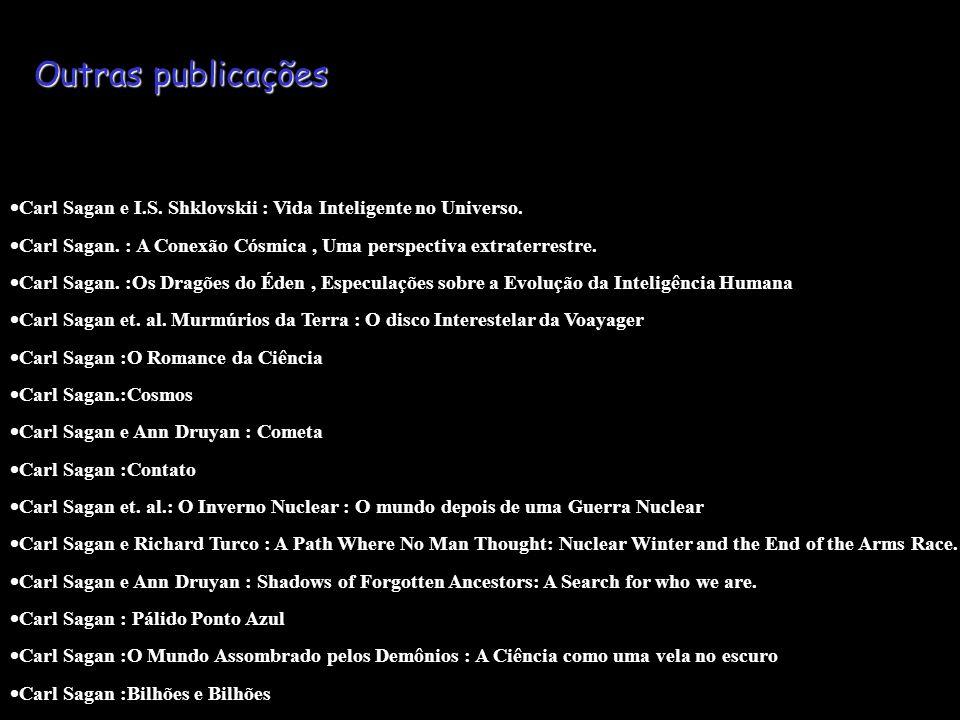 Outras publicações Carl Sagan e I.S. Shklovskii : Vida Inteligente no Universo. Carl Sagan. : A Conexão Cósmica , Uma perspectiva extraterrestre.
