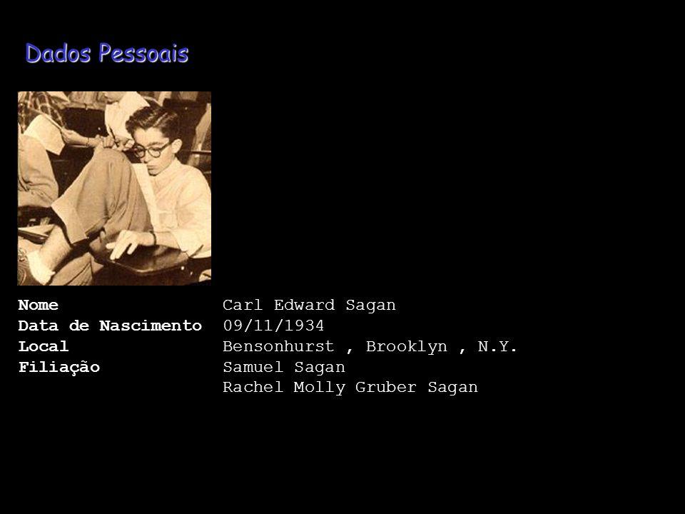 Dados Pessoais Nome Carl Edward Sagan Data de Nascimento 09/11/1934