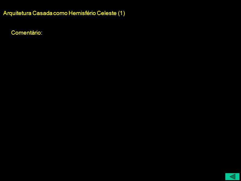 Arquitetura Casada como Hemisfério Celeste (1)
