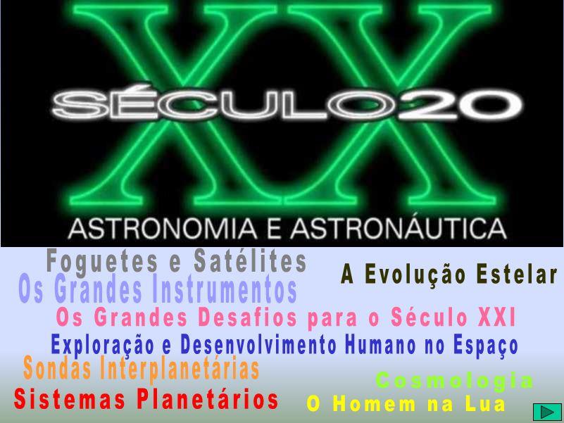Século XX Astronomia e Astronáutica