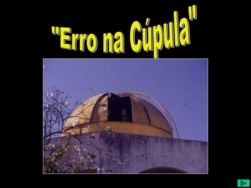 A trapeira da cupola Erro na Cúpula