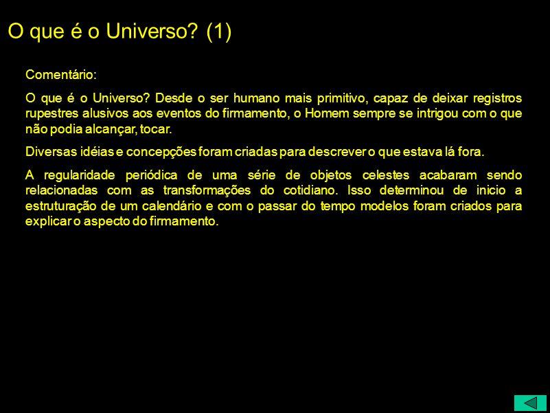 O que é o Universo (1) Comentário: