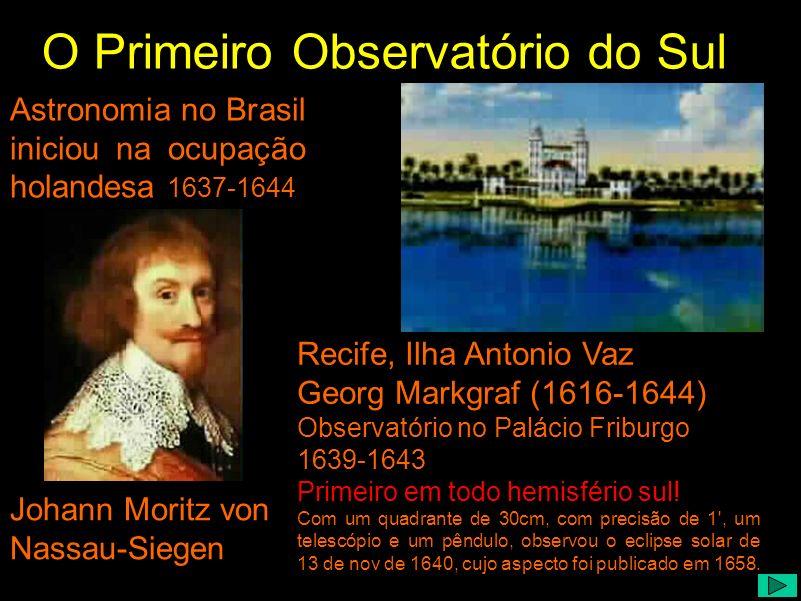 O Primeiro Observatório do Sul