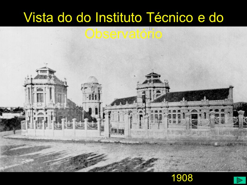 Vista do do Instituto Técnico e do Observatório