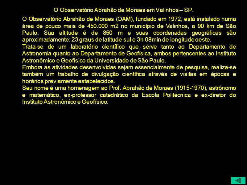 O Observatório Abrahão de Moraes em Valinhos – SP.