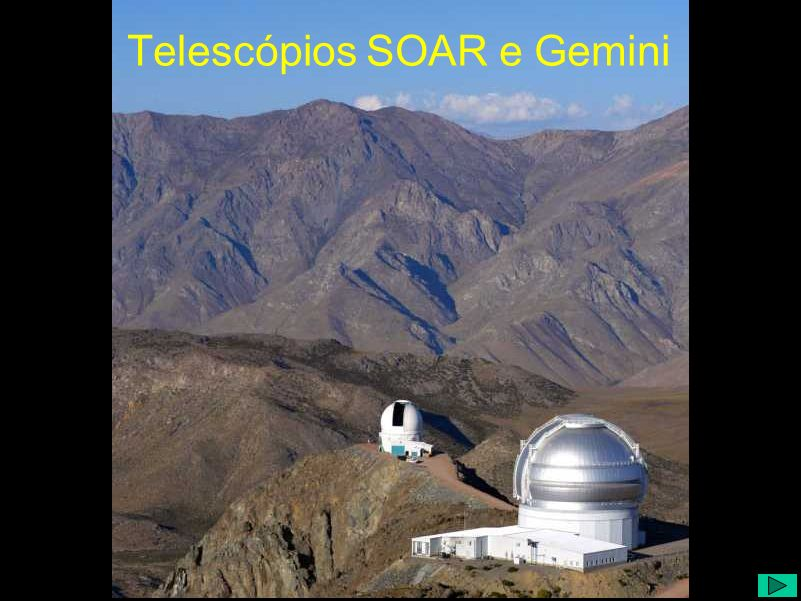 Telescópios SOAR e Gemini